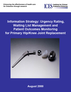 Information Strategy: Urgency Rating, Waiting List Management and Patient Outcomes Monitoring for Primary Hip/Knee Joint Replacement