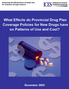 What Effects do Provincial Drug Plan Coverage Policies for New Drugs have on Patterns of Use and Cost?