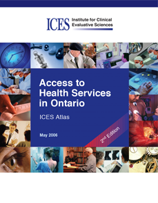 Access to Health Services in Ontario: ICES Atlas. 2nd Edition