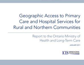 Geographic Access to Primary Care and Hospital Services for Rural and Northern Communities: Report to the Ontario Ministry of Health and Long-Term Care