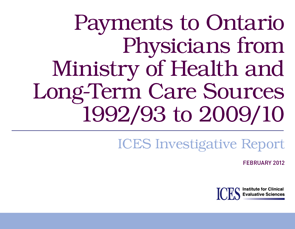Payments to Ontario Physicians from Ministry of Health and Long-Term Care Sources, 1992/93 to 2009/10