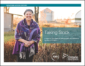 Taking Stock: A report on the quality of mental health and addictions services in Ontario