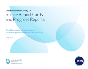 Ontario and LHIN 2014/15 Stroke Report Cards and Progress Reports