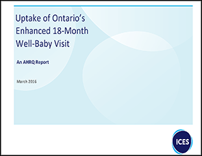 Update of Ontario's Enhanced 18-Month Well-Baby Visit: An AHRQ Report