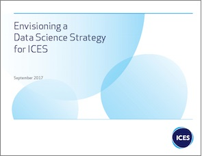 Envisioning a Data Science Strategy for ICES