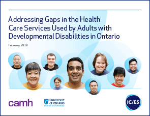 Addressing Gaps in the Health Care Services Used by Adults with Developmental Disabilities in Ontario