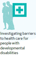 Investigating barriers to health care for people with developmental disabilities