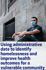 Using administrative data to identify homelessness and improve health outcomes for a vulnerable community